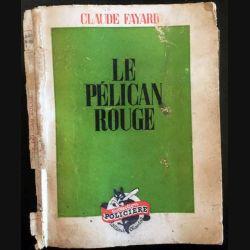 1. Le pélican rouge de Claude Fayard aux éditions Chantal