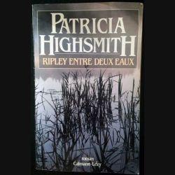 1. Ripley entre deux eaux de Patricia Highsmith aux éditions Calmann-Lévy
