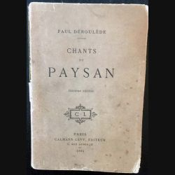 1. Chants du paysan de Paul Déroulède aux éditions Calmann Lévy 1894