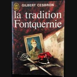 1. La tradition Fontquernie de Gilbert Cesbron aux éditions J'ai lu (C106)