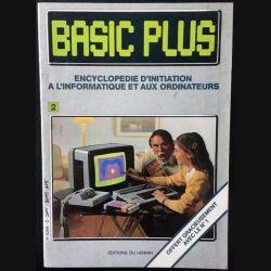 Basic plus Tome 2 Encyclopédie d'initiation à l'informatique et aux ordinateurs aux éditions du Hennin