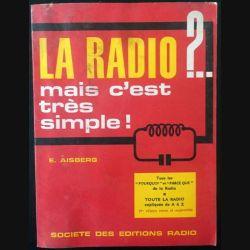 1. La radio ?.. mais c'est très simple ! de E. Aisberg aux éditions Radio