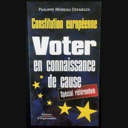 1. Constitution européenne - Voter en connaissance de cause de Philippe Moreau Defarges aux éditions d'Organisation