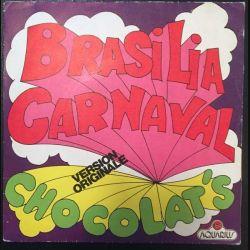 Disque 45 tours : Brasilia Carnaval Chocolat's