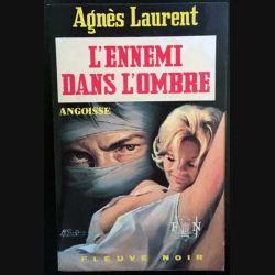 1. L'ennemi dans l'ombre de Agnès Laurent aux éditions Fleuve noir