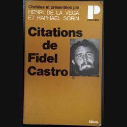 1. Citations de Fidel Castro de Henri de la Vega et Raphael Sorin aux éditions du Seuil