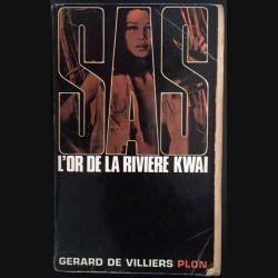 1. S.A.S. L'or de la rivière kwaï de Gérard de Villiers aux éditions Plon