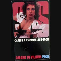 1. S.A.S. Chasse à l'homme au Pérou de Gérard de Villiers aux éditions Plon