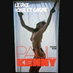 1. Le vice joue et gagne de Paul Kenny aux éditions Fleuve noir (C115)