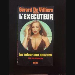 1. L'éxecuteur - Le retour aux sources de Gérard de Villiers aux éditions Plon (C115)