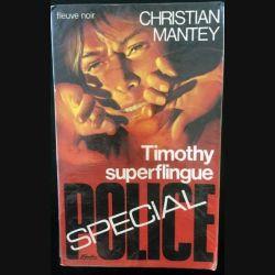 1. Timothy superflingue de Christian Mantey aux éditions Fleuve noir