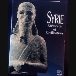 1. Syrie Mémoire et Civilisation aux éditions Flammarion