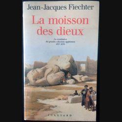 1. La moisson des dieux de Jean-Jacques Fiechter aux éditions Julliard