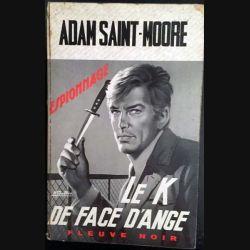 1. Le K de face d'ange de Adam Saint-Moore aux éditions Fleuve noir