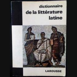 1. Dictionnaire de la littérature latine de Raymond Chevallier aux éditions librairie Larousse