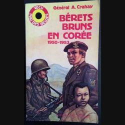 1. Bérets bruns en Corée 1950 - 1953 du Général A. Crahay aux éditions J. M. Collet
