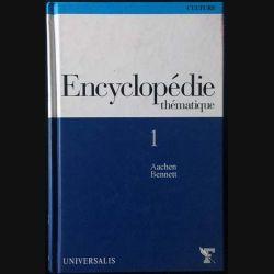 1. Encyclopédie thématique 1 Aachen Bennett aux éditions Universalis