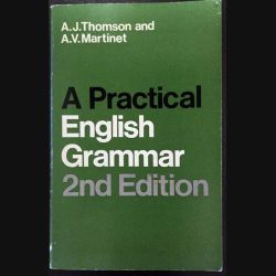 1. A Practical English Grammar 2nd Edition de A.J. Thomson and A.V. Martinet aux éditions Oxford
