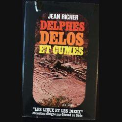 1. Delphes, Délos et Cumes Les Grecs et le Zodiaque de Jean Richer aux éditions Juilliard