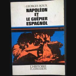 1. Napoléon et le guêpier espagnol de Georges Roux aux éditions L'histoire Flammarion