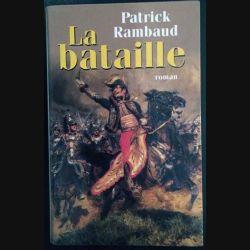 1. La bataille de Patrick Rambaud aux éditions Le grand livre du mois