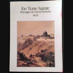 1. En Terre Sainte paysages de David Roberts 1839 de Wolfgang Schuler aux éditions diffusion J. Lazarus