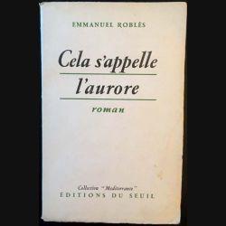 1. Cela s'appelle l'aurore de Emmanuel Roblès aux éditions du Seuil