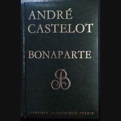 1. Bonaparte de André Castelot aux éditions Librairie académique Perrin
