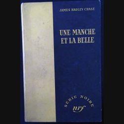 1. Une manche et la belle de James Hadley Chase aux éditions Gallimard