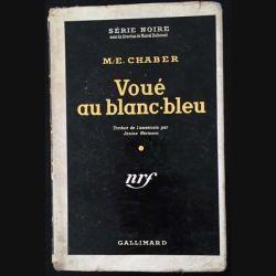1. Voué au blanc-bleu de M.-E. Chaber aux éditions Gallimard
