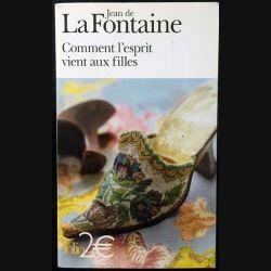 1. Comment l'esprit vient aux filles de Jean de la Fontaine aux éditions Gallimard