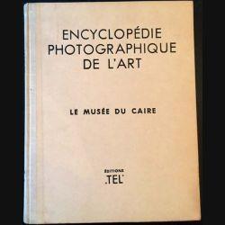 1. Encyclopédie photographique de l'art par Le musée du Caire aux éditions Tel
