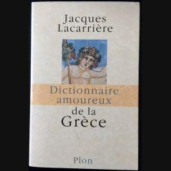 1. Dictionnaire amoureux de la Grèce de Jacques Lacarrière aux éditions Plon (C150)