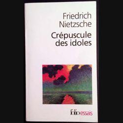 1. Crépuscule des idoles de Friedrich Nietzsche aux éditions Gallimard