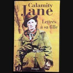 1. Lettres à sa fille de Calamity Jane aux éditions Rivages
