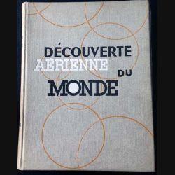 1. La découverte aérienne du monde publiée sous la direction de Paul Chombart de Lauwe
