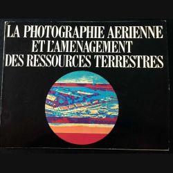 1. La photographie aérienne et l'aménagement des ressources terrestres