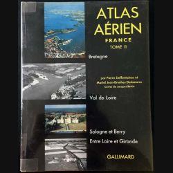 1. Atlas aérien Tome IV Paris et la vallée de la Seine, Ile de France, Beauce et Brie, Normandie, de la Picardie à la Flandre