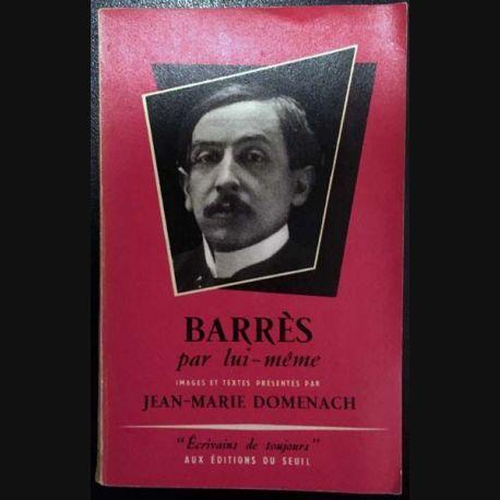 1. Barrès par lui même de Jean-Marie Domenach aux éditions du Seuil