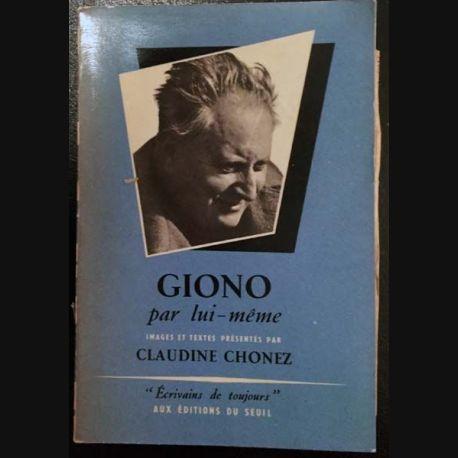 1. Giono par lui même de Claudine Chonez aux éditions du Seuil