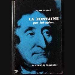 1. La Fontaine par lui même de Pierre Clarac aux éditions du Seuil