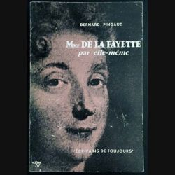 1. Mme De La Fayette par elle-même de Bernard Pingaud aux éditions du Seuil