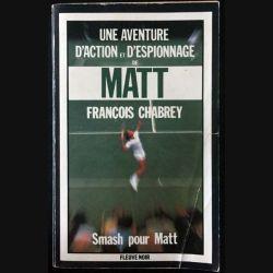 1. Smash pour Matt de François Chabrey aux éditions Fleuve noir